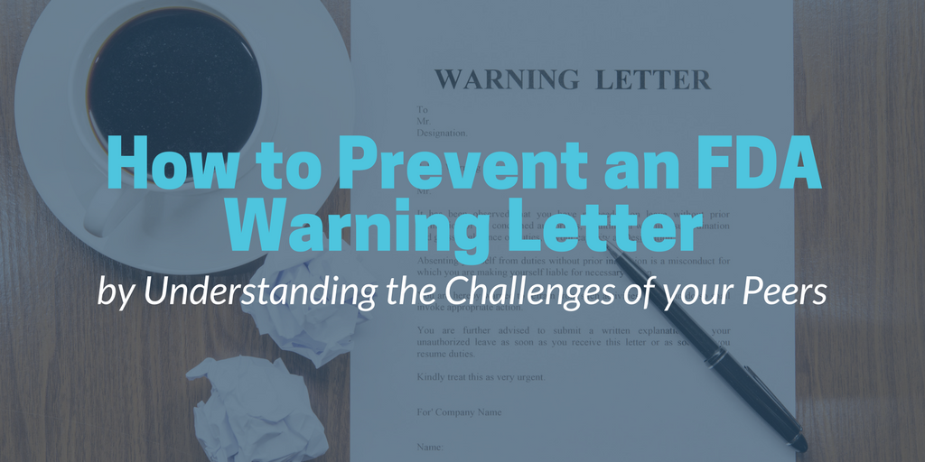 fda warning letters how to prevent an fda warning letter by understanding the 14920
